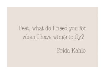 Poster Frida Kahlo Zitat Feet, what do I need you for... Poster 1