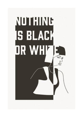 - Linn Westanbäck PosterNothing is black or white - Linn Westanbäck Poster 1